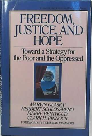 Freedom, Justice, and Hope (Toward a Strategy for the Poor and the Oppressed)