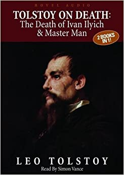 a literary analysis of the death of ivan illyich by leo tolstoy One of the later works of leo tolstoy, the novella is preoccupied with the meaning of death, and by extension the meaning of life the main character, ivan.