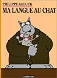 echange, troc Philippe Geluck - Le Chat, tome 6 : Ma langue au Chat