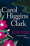 Burned (Regan Reilly Mysteries, No. 8) (073945322X) by Clark, Carol Higgins