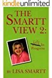 The Smartt View 2:  Life in Progress