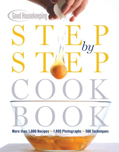 good-housekeeping-step-by-step-cookbook-more-than-1000-recipes-1800-photographs-500-techniques