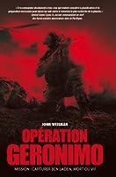 Operation Geronimo : Mission : capturer Ben Laden, mort ou vif