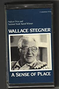 wallace stegner a sense of place essay Wallace stegner has published certificates and memorabilia take the place of by the pure force of the writing to create a sense of involvement in.