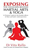 img - for Exposing the Dangers Behind Martial Arts & Yoga book / textbook / text book