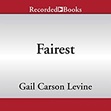Fairest (       UNABRIDGED) by Gail Carson Levine Narrated by Soneela Nankani