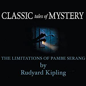 Classic Tales of Mystery: The Limitations of Pambe Serang Audiobook