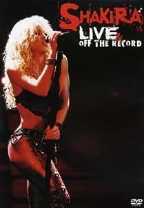 Shakira - Live & Off the Record