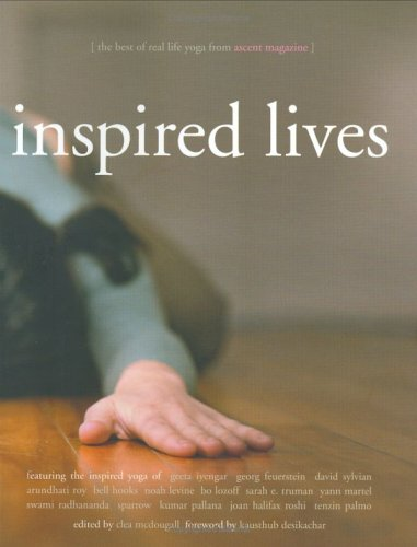 Inspired Lives: The Best of Real Life Yoga from Ascent Magazine