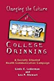 Changing The Culture Of College Drinking: A Socially Situated Health Communication Campaign (Hampton Press Communication Series: Health Communication)