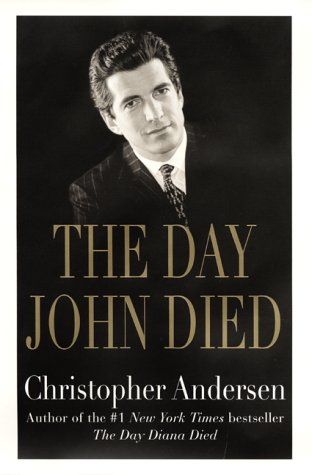 The Day John Died, Andersen,Christopher P.