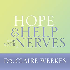 Hope and Help for Your Nerves   [Claire Weekes]