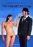 Mein heimliches Auge, Das Jahrbuch der Erotik, Bd.16: BD XVI - Claudia Gehrke, Uve Schmidt