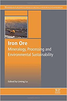 Download Iron Ore: Mineralogy, Processing and Environmental Sustainability