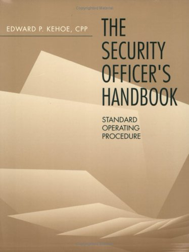 Security Officer's Handbook: Standard Operating Procedure