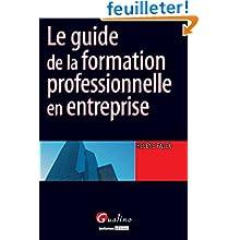 Le guide de la formation professionnelle en entreprise