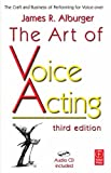 echange, troc James Alburger - The Art of Voice Acting: The Craft And Business of Performing for Voice-over