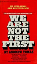 We Were Not the First by Andrew Tomas