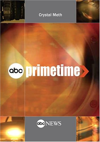 ABC News Primetime Crystal MethABC News Primetime Crystal Meth