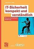 IT-Sicherheit Kompakt und Verständlich: Eine Praxisorientierte Einführung (Edition kes)