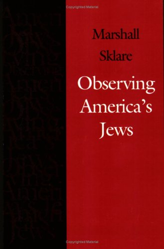 Observing America's Jews (Brandeis Series in American Jewish History, Culture, and Life)