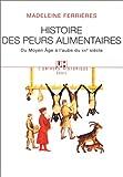 echange, troc Madeleine Ferrières - Histoire des peurs alimentaires : Du Moyen Age à l'aube du XXe siècle