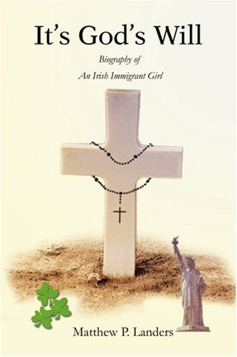 Es la voluntad de Dios: Biografía de una joven inmigrante irlandesa