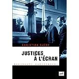 Justices � l'�cranpar Christian Guery