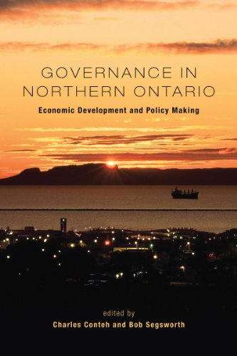 Governance in Northern Ontario: Economic Development and Policy Making (The Institute of Public Administration of Canada Series in Public Management and Governance)
