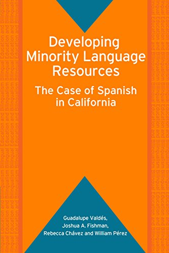 Developing Minority Language Resources: The Case of Spanish in California (Bilingual Education & Bilingualism)