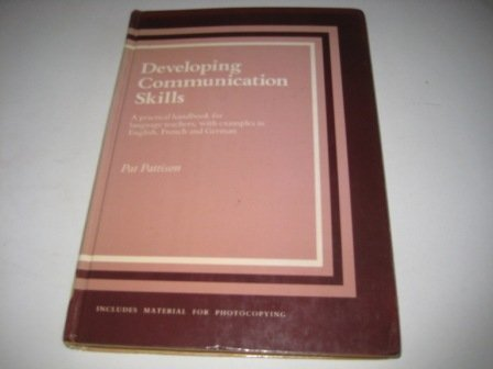 Developing Communication Skills: A practical handbook for language teachers, with examples in English, French and German