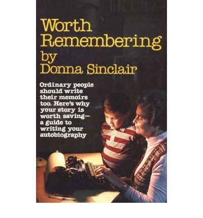 [(Worth Remembering)] [ By (author) Donna Sinclair ] [January, 1992]