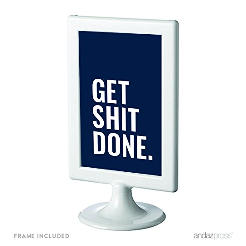 Andaz Press Motivational Framed Desk Art, Get Shit Done, 4x6-inch Inspirational Success Quotes Office Home Art Gift Print, 1-Pack, Includes Frame, Man Cave Art, Gift Ideas for Dad, Brother