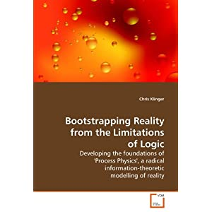 Amazon.com: Bootstrapping Reality from the Limitations of Logic ...