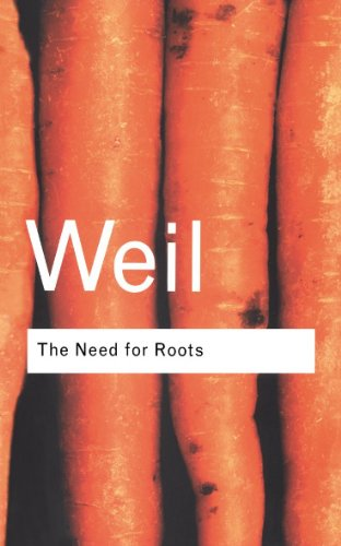 The Need for Roots: Prelude to a Declaration of Duties Towards Mankind (Routledge Classics)