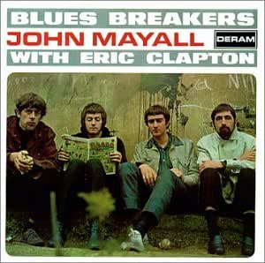 Blues Breakers With Eric Clapton (Remastered)
