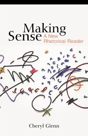 Making Sense: A New Rhetorical Reader