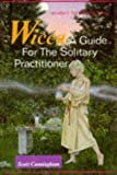 Wicca: A Guide for the Solitary Practitioner (0875421180) by Cunningham, Scott