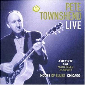 Pete Townshend - Live: A Benefit for Maryville Academy - Zortam Music