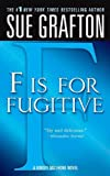 """F"" is for Fugitive (The Kinsey Millhone Alphabet Mysteries)"