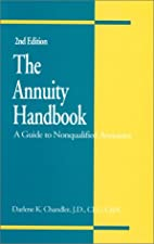 The Annuity Handbook A Guide to Nonqualified Annuities by Darlene K. Chandler