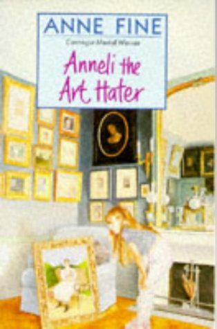 Childrens Books Reviews Anneli The Art Hater Bfk No 70