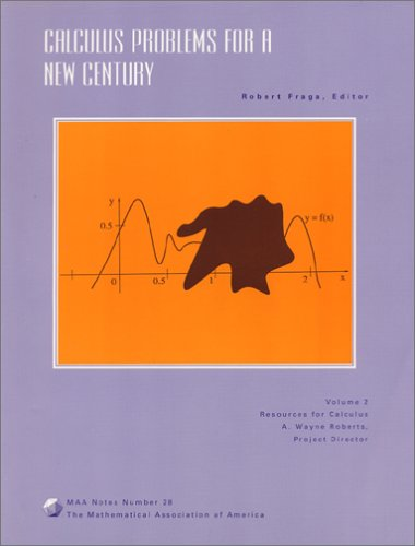 Calculus Problems For A New Century (Resources For Calculus Collection)