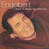 Engelbert Humperdinck - I Want to Wake Up With You