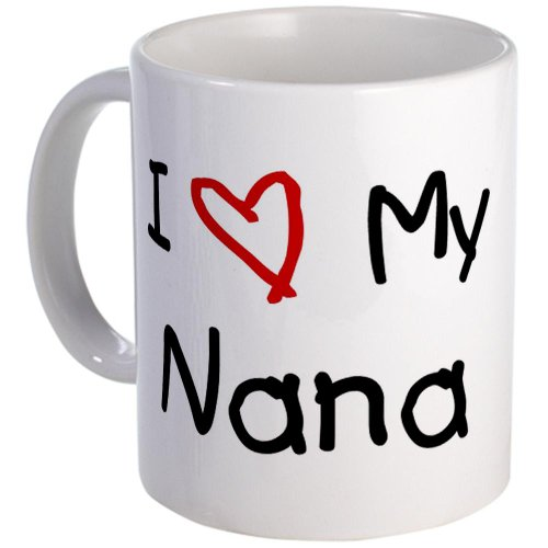 I Love My Nana Mug By Cafepress