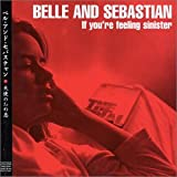 Belle & Sebastian If You Re Feeling Sinister