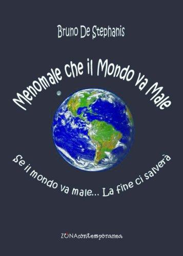 Bruno De Stephanis - MENOMALE CHE IL MONDO VA MALE