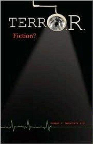 terrO.R. – A Medical Liability Thriller (Fiction ?).