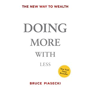 Doing More with Less: The New Way to Wealth | [Bruce Piasecki]