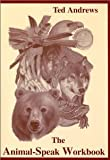 img - for Animal Speak Workbook [Paperback] Ted Andrews book / textbook / text book